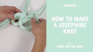 Macrame tutorial - how to tie the Josephine knot