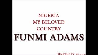 Nigeria My Beloved Country -  Funmi Adams