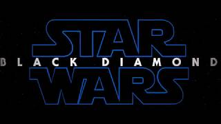 Star Wars Episode IX : Black Diamond - Trailer - Fan Made