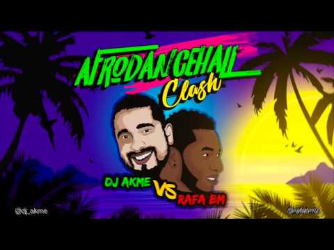 AfroDancehall Mix • Dj Akme Rafa BM • ( Clash vol. 1 ) • 2018