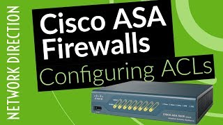 Configuring Access Control Lists (ACL) | Cisco ASA Firewalls