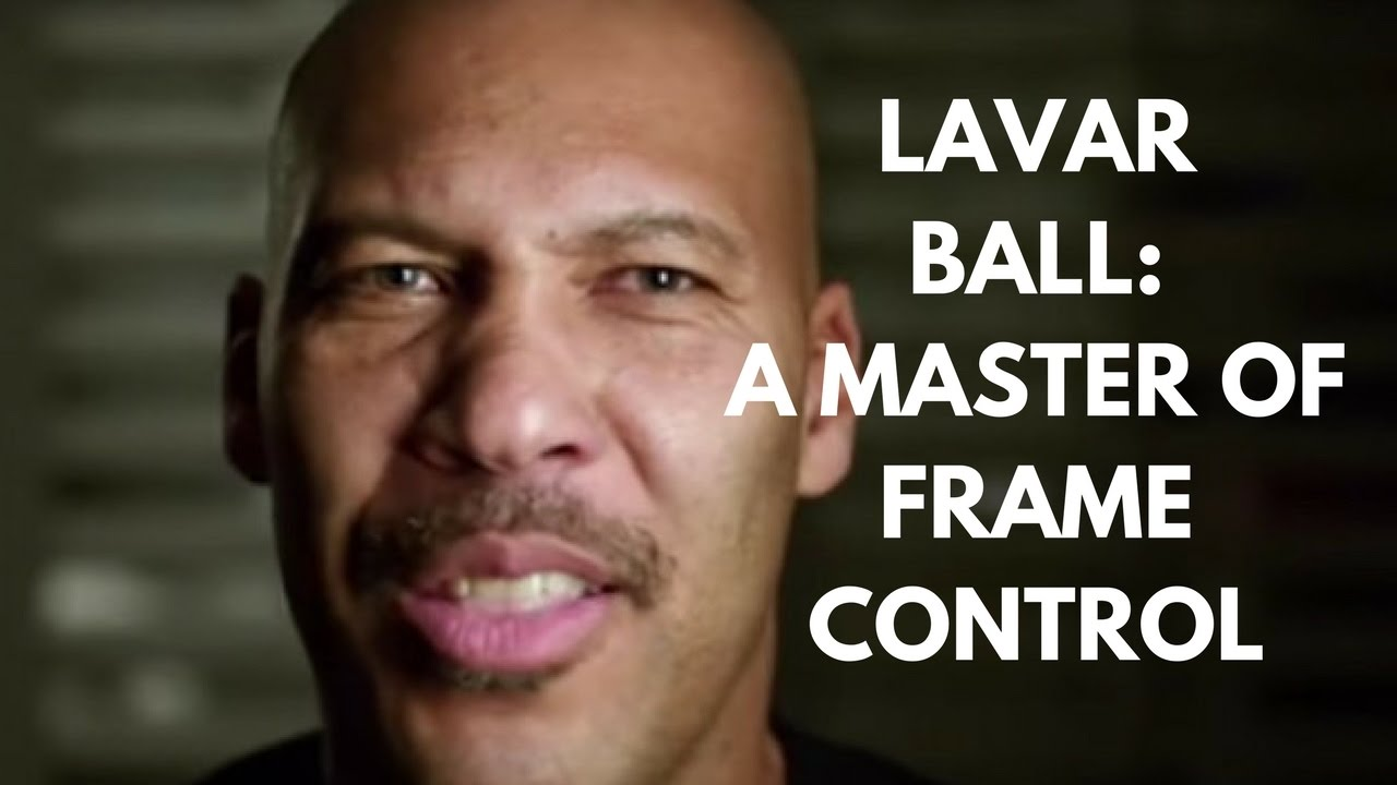 LAVAR BALL: A MASTER OF FRAME CONTROL
