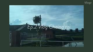vlog2 in Chiang rai