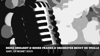 Heinz Erhardt & Renee Franke & Orchester Benny de Weille - Baby, Es Regnet Doch
