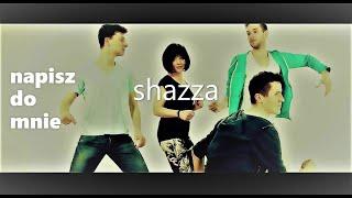 SHAZZA - '' Napisz do mnie'' NOWOŚĆ 2015 r. ( oficjalny teledysk)