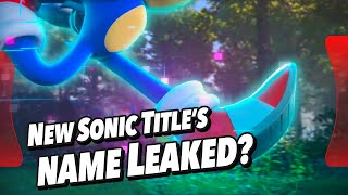 RUMOR: New Sonic Game Title LE…