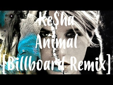 Ke$ha - Animal [Billboard Remix] (lyrics on screen)