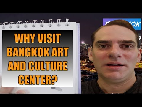 Why visit Bangkok Art and Culture Centre [BACC]?
