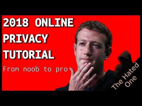 How to protect your online privacy in 2018 | From noob to pro in 14 minutes or less | Tutorial