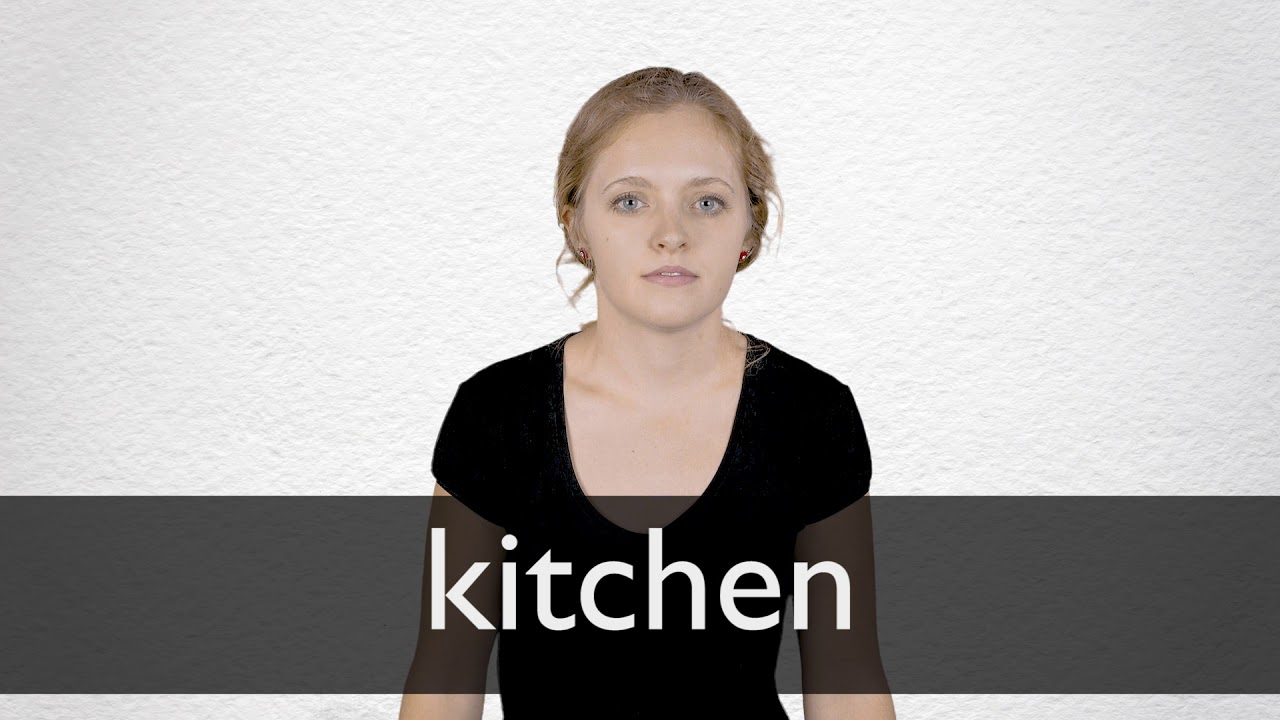 How to pronounce KITCHEN in British English