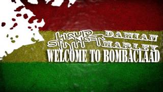 LIQUID STRANGER VS DAMIAN MARLEY - WELCOME TO BOMBACLAAD