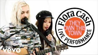"flora cash - ""They Own This Town"" Live Performance 