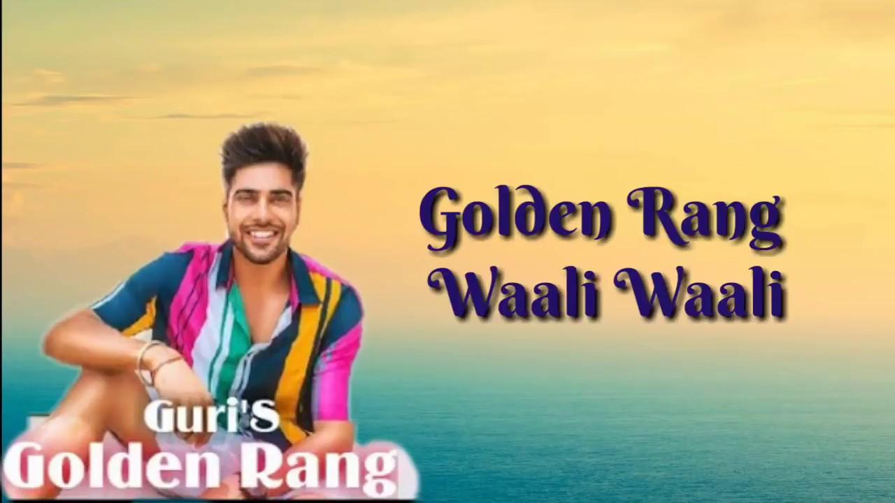 Guri new song photos download mp3 golden rang waliye lyrics