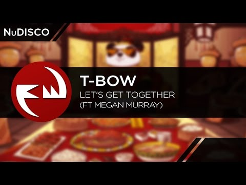 NuDISCO    T-Bow - Let's Get together (Feat Megan Murray) [Funky Way Release]