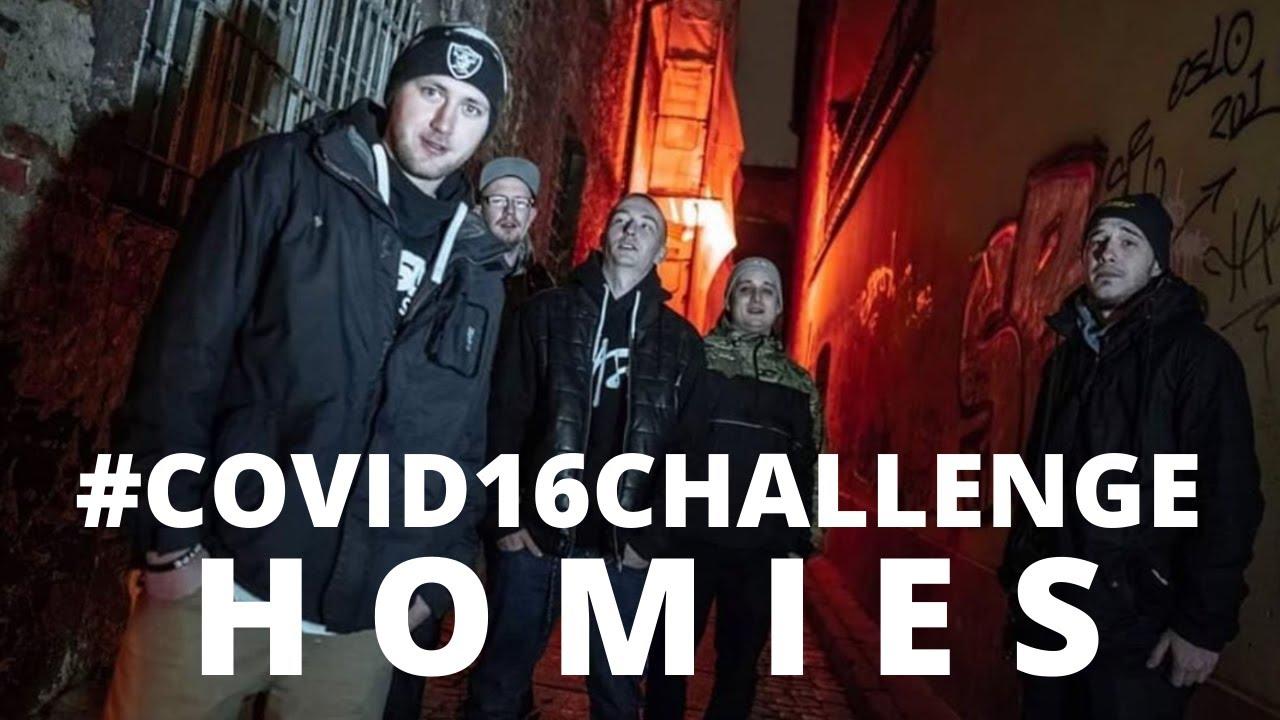 Homies #COVID16CHALLENGE