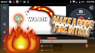 how to make a dope fire intro using android