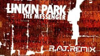 Linkin Park - The Messenger (R.A.T. Remix)