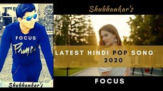 Latest Hindi Pop Songs 2020   Shubhankar Katekari's - Focus Song