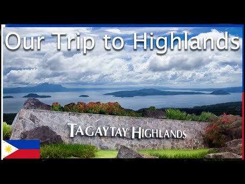 Our trip to Tagaytay Highlands