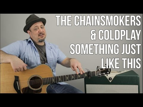 The Chainsmokers & Coldplay | Something Just Like This | 3 Easy Chords Guitar Lesson