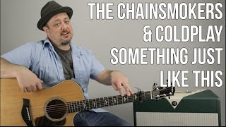 Скачать The Chainsmokers Coldplay Something Just Like This 3 Easy Chords Guitar Lesson