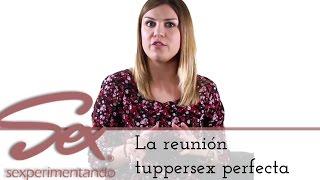 Cómo elegir el tupersex perfecto