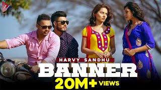 Banner (Official Video) | Harvy Sandhu | JXXTA