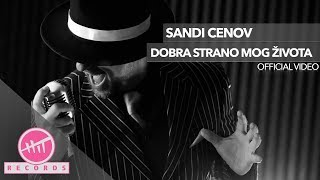Sandi Cenov - Dobra strano mog života (OFFICIAL VIDEO)
