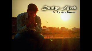 Duniya Ajeeb | Dhami Rapper | Super Crazy Boys