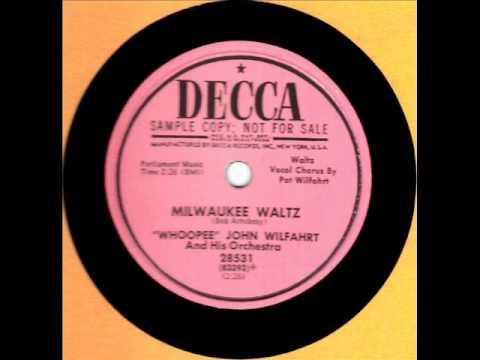 Milwaukee Waltz by Whoopee John Wilfahrt on 1953 Decca 78.