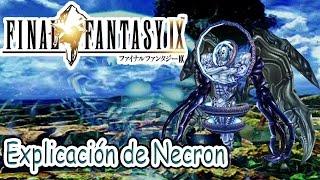 Final Fantasy IX - Explicacion de Necron / Tiniebla Eterna