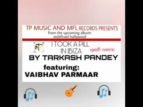I took a pill in Ibiza/karaoke/synthesizer/Tarkash pandey/Vaibhav parmaar