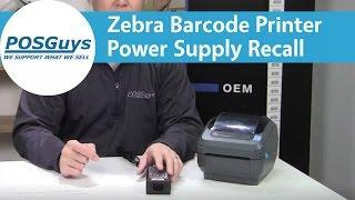 Zebra Barcode Printer Power Supply Recall - POSGuys.com