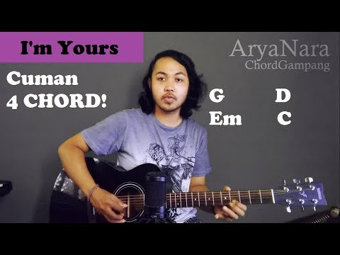 Chord Gampang (I'm Yours - Jason Mraz) By Arya Nara (Tutorial Gitar) Untuk Pemula