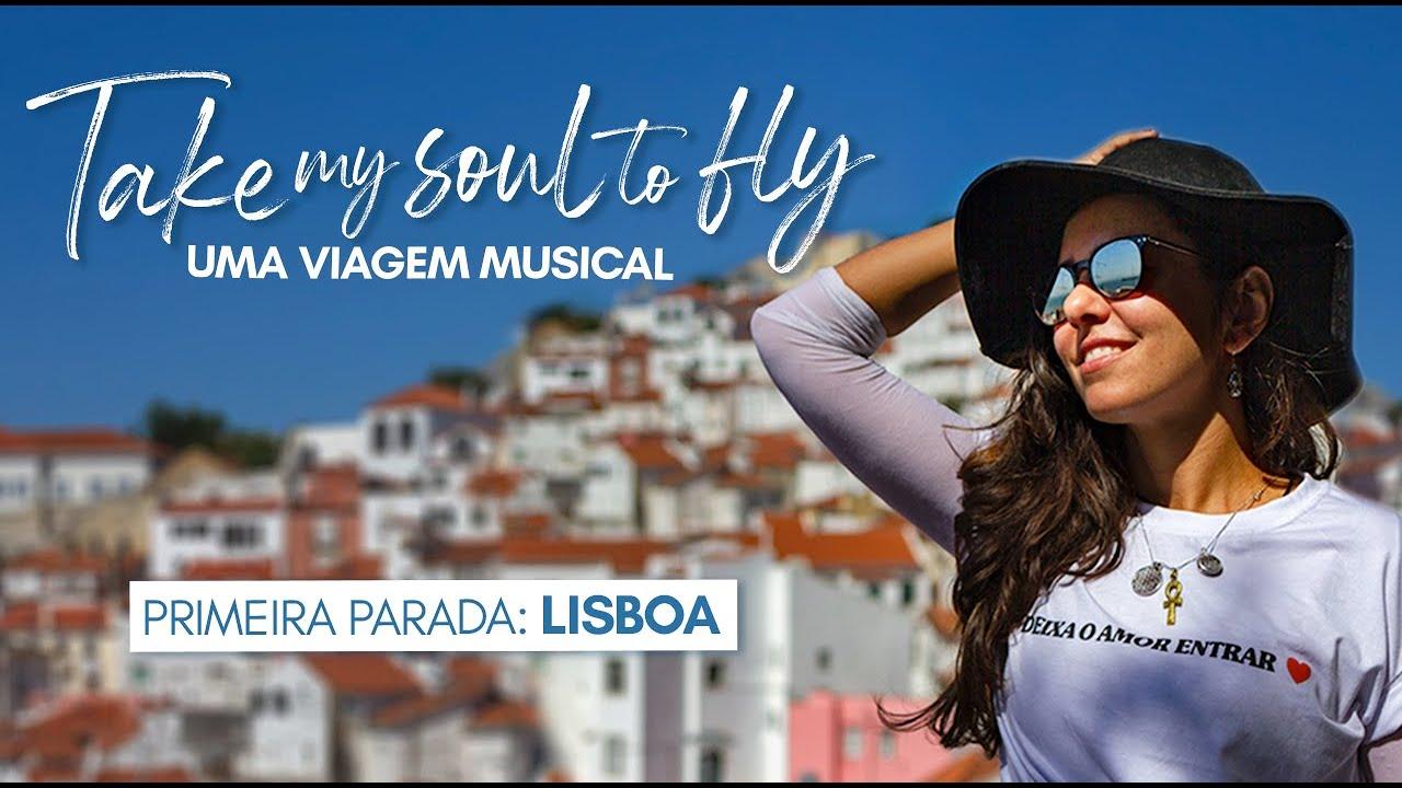 TAKE MY SOUL TO FLY - Episódio 1 - Lisboa: Um palco além-mar