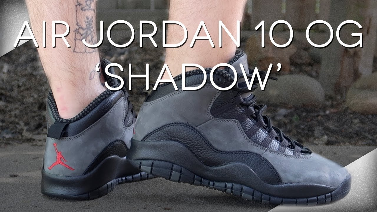 online store 5ced2 1d851 Air Jordan 10 OG 'Shadow' 2018 Review