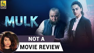 Mulk | Not A Movie Review | Sucharita Tyagi | Film Companion
