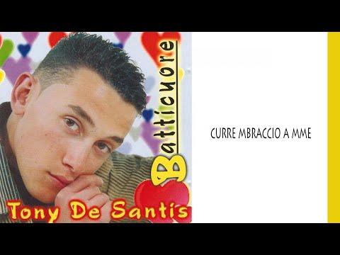 Tony De Santis - Curre 'mbraccio a mme