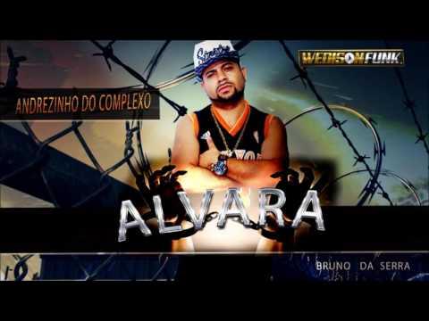 Andrezinho Do Complexo -  Alvara  (Bruno Da Serra ) Lançamento 2016