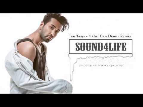 Tan Taşçı - Hata (Can Demir Remix) #Sound4Life