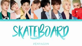 [2.79 MB] Skateboard - PENTAGON Color Coded Lyrics [Han/Rom/Eng]