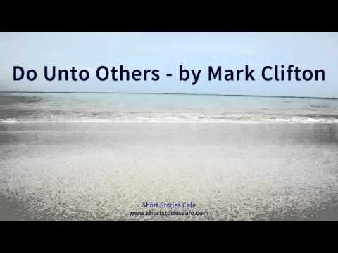 Do Unto Others   by Mark Clifton
