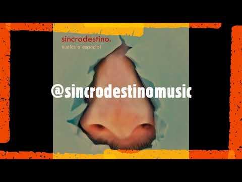 Sincrodestino - Hueles a especial