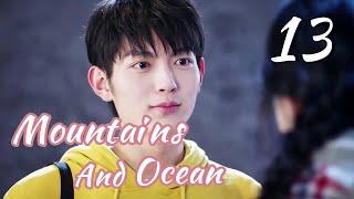 [ENG SUB]Love You Like The Mountains and Ocean 13 HD(Huang Shengchi, Zhuang Dafei, Fan Zhixi)