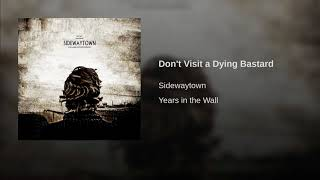 Don't Visit a Dying Bastard