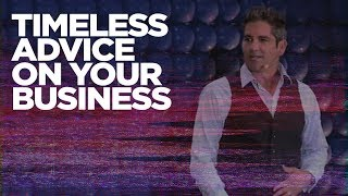 Timeless Advice on your Business - Grant Cardone