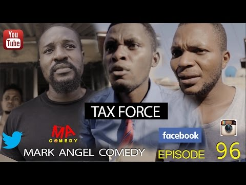 Video (skit): Mark Angel Comedy - Tax Force (Episode 96) [Starr. Mark Angel & Denilson Igwe]