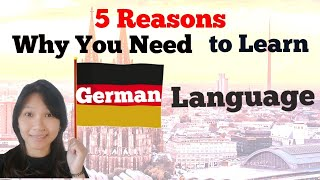 5 Reasons Why You Need to Learn German Language (Tagalog)