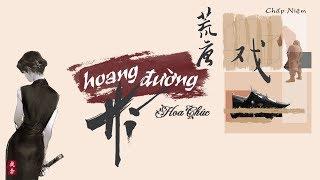 [Vietsub + Pinyin] Hoang Đường Hí - Hoa Chúc || 荒唐戏 - 花粥