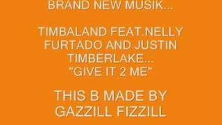 "Timbaland Ft Nelly Furtado and Justin T. ""Give It To Me"""